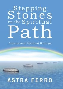 Stepping Stones on the Spiritual Path - Astra Ferro