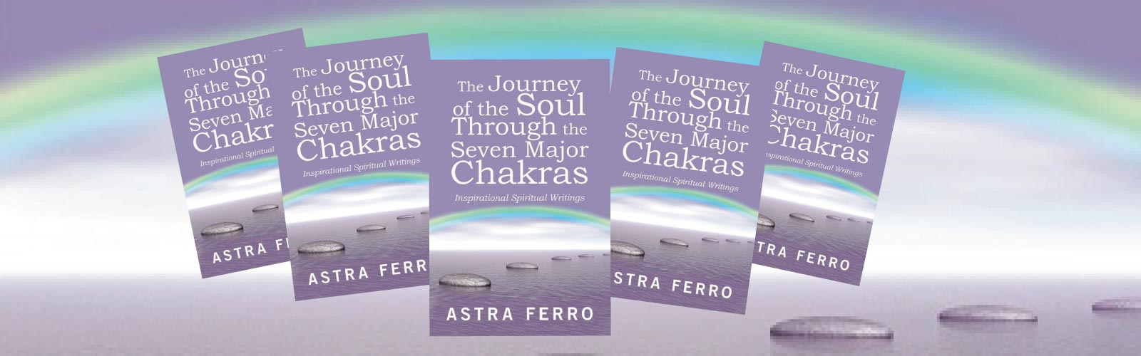 The Journey of the Soul through the Seven Major Chakras - new book from Astra Ferro